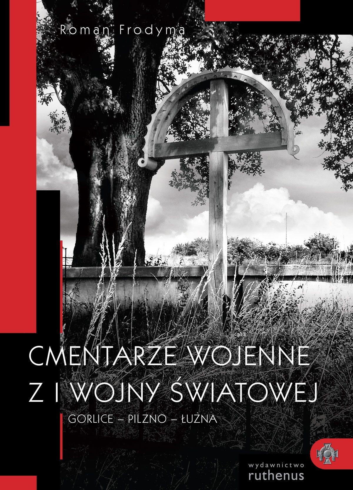 Cmentarze wojenne z I wojny światowej – Romana Frodymy