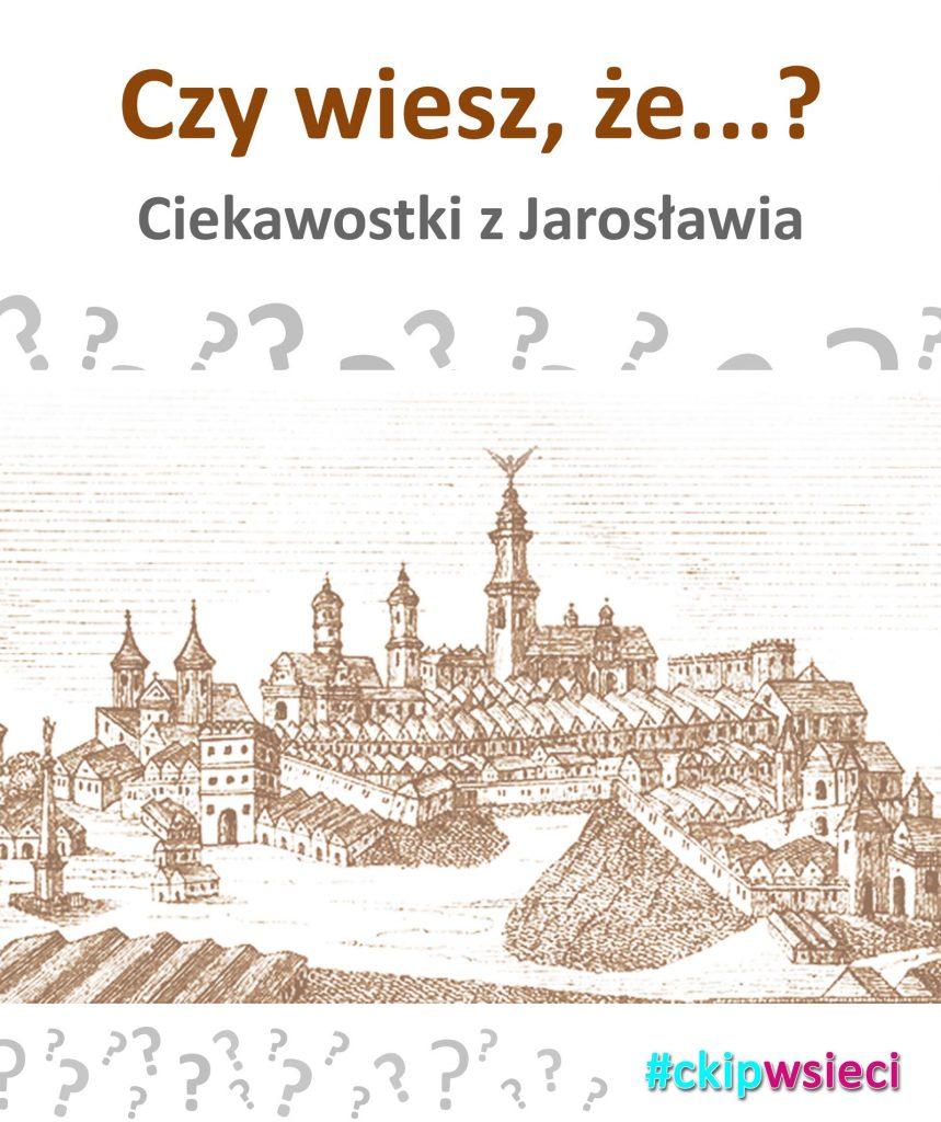 Ciekawostki z Jarosławia