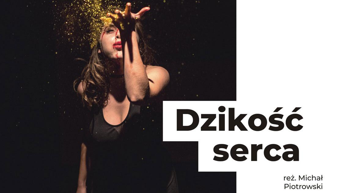 """Spektakl """"Dzikość serca"""" w ramach Teatr Polska w KDK"""