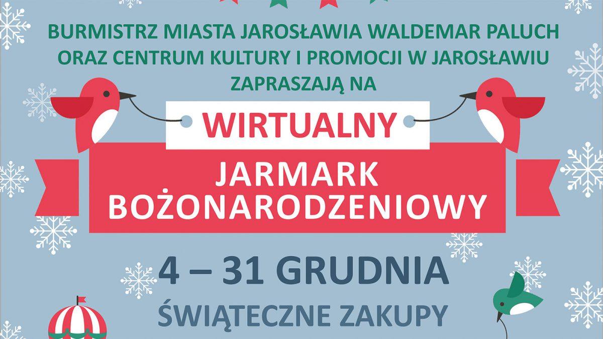 Wirtualny Jarmark Bożonarodzeniowy w Jarosławiu